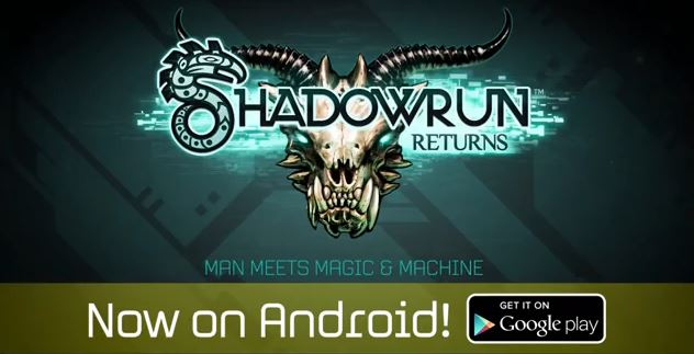 Shadowrun Returns to Android, for the first time!