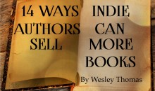 Wesley Thomas shares 14 Ways Indie Authors Can Sell More Books!